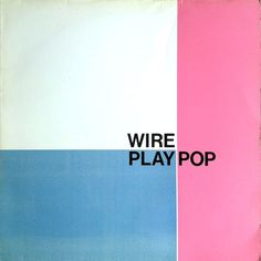 Vinyl Album - Wire - Play Pop - The Pink Label - UK
