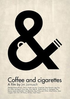 Typeverything.com Coffee & Cigarettes poster... - Typeverything #poster #ampersand #coffee #negative space #blackwhite #ciarettes