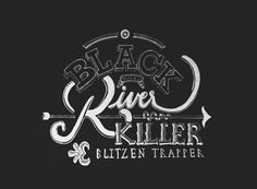 Black River Killer Lettering on Behance #lettering #killer #river #black