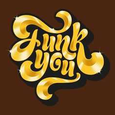 Funk you by Adria Molins Design Barcelona - http://bit.ly/15FWZfs #calligraphy #lettering #swag #design #adria #groove #adriamolins #barcelona #gold #funk #type #molins #typography
