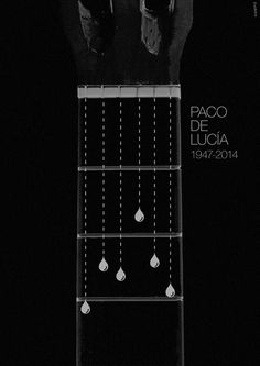 Paco de Lucia (1947-2014), Max Rompo #guitar #swiss #white #spain #argentina #paco #espaa #black #de #strings #tribute #poster #and #music #helvetica #tears #lucia #rompo