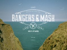 Bangers & Mash :: Cover #bangers #photography #sea #graphics #mash #coast #typography