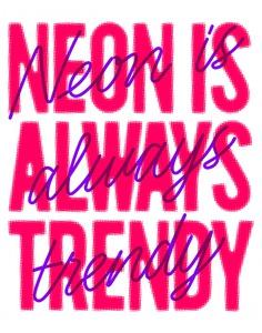 NEON IS ALWAYS TRENDY