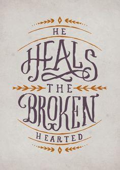 He Heals The Broken Hearted
