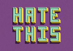 Hate This! #lettering #hate #print #poster #type #3d #typography