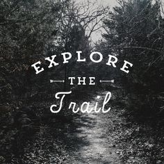 Explore the Trail