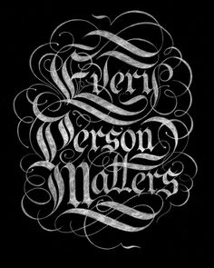Every Person Matters #lettering #script #every #person #melton #drew #matters #typography