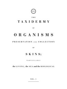 Taxidermy of Organisms Sarah.T & Reinold.L #arts #visual #design #publication