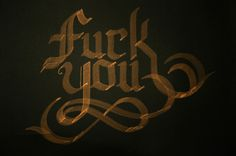 Gold Fuck you #calligraphy #lettering #letters #black #gold #typography