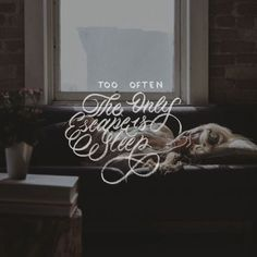 🛌 Too Often, The Only Escape is Sleep 🛌 by @charlesbukowskiquotes - 📷 by @b3njamin / @unsplash - #quote #lettering #letteringpracti