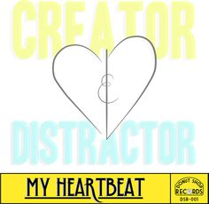 My Heartbeat (single) #album art #heart #music #pop #band #records #rough greedy #creator distractor #heartbeat #donut shop records #creator