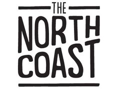 Dribbble - The North Coast by Northcoast Zeitgeist #northcoast #type