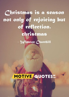 Christmas is a season not only of rejoicing but of reflection