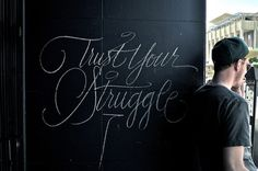 Typeverything.com Trust Your Struggle - Typeverything #typography #type #hand drawn #sketch #script #chalk
