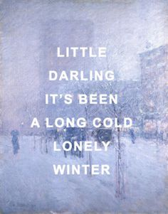 it definitely has. but spring is here #quote #drag #lonely #type #winter