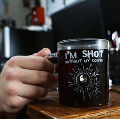 I'm Shot Without My Coffee Glass Mug #tech #flow #gadget #gift #ideas #cool