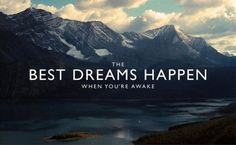 the_best_dreams_happen_when_youre_awake.jpg 500 × 309 pixels #photography #typography