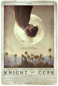 Knight of Cups, Terrence Malick, P+A #movie #film #poster