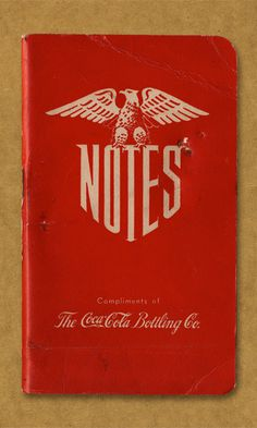 Notes. Compliments of The Coca Cola Bottling Co. #field notes