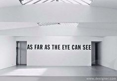 Lawrence Weiner: as Far as the Eye Can See - Dexigner #graphic #art #typography