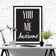 You + Me = Awesome // #printable #art #iloveprintable