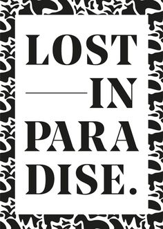 Lost in Paradise Event Poster. #poster #artwork #graphic #design #minimal #typography #lettering #modern #serif #typeface #pattern #style #f
