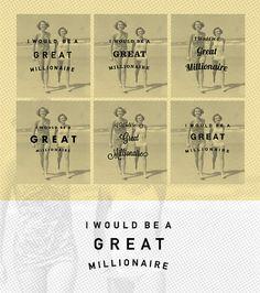 I would be a great millionaire