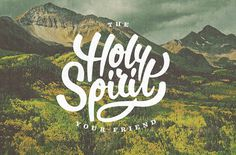 Holy Spirit #green #background #photograph #landscape #drawn #type #hand #typography