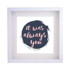 Framed Print 'Always You' 40cm x 40cm