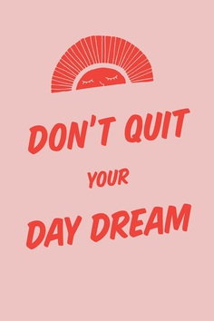 Don't Quit Your Daydream by Chelsea Pence