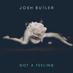 Josh Butler - Got A Feeling #tr7yr5