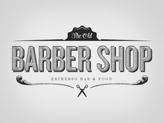 The Old Barber Shop by Chris Castro #typography #vintage #logo #bar #cafe #food #old #barber