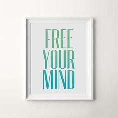 Printable Art: Free Your Mind by iloveprintable.com