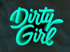 Dirty Girl by Mike Greenwell #type