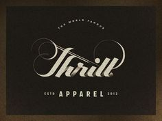 Thrill Apparel #type #logo