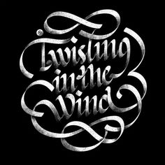 All sizes | Twisting in the Wind | Flickr - Photo Sharing! #blackwhite #script #texture #type #typography