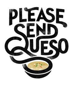 Expresh Letters Blog: Please Send Queso #illustration #typography