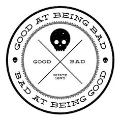 Good at Being Bad, Bad at Being Good #logos #design #graphic #vintage #skulls #good #bad