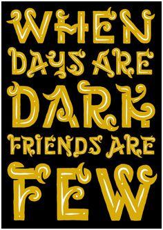 """""""When Days Are Dark, Friends Are Few"""" By Muti"""