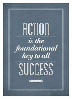 Action is the foundational key to all success #quote #print #neuegraphic #poster #art #typography