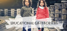 Educational Gifts for Kids