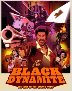 http://2.bp.blogspot.com/ zew6xH8EZFo/T TyZdIAJPI/AAAAAAAAN7c/pmDpYnlfC2w/s1600/black dynamite animated poster.jpg #dynamite #comics #black