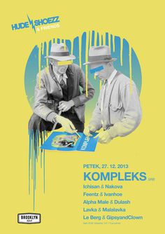 Hude Shoezz & friends with Kompleks! #design #yelllow #vintage #poster #gentlemen