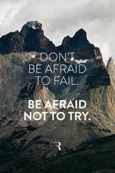 Don't be afraid to fail. Be afraid not to try #quote #nature #typography