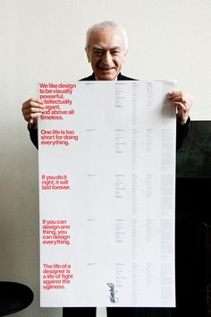 """If you can design one thing, you can design everything"" Massimo Vignelli, 1931 - 2014 image via Pentagram #massimo #inspirational #vignelli #quote #poster"