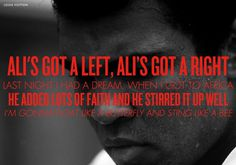 I can drown a drink of water and kill a dead tree, wait til you see Muhammad Ali