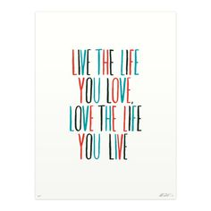 Image of Live the Life You Love print #text