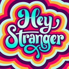 Hey Stranger – Jason Wong – Friends of Type #type #colorful #retro #typography