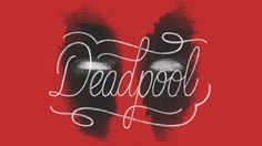 Mike Greenwell #Deadpool#handlettering #typography #type #lettering