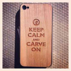 Wood iPhone Cover - Keep Calm and CarveOn #cover #wood #iphone #craft #art